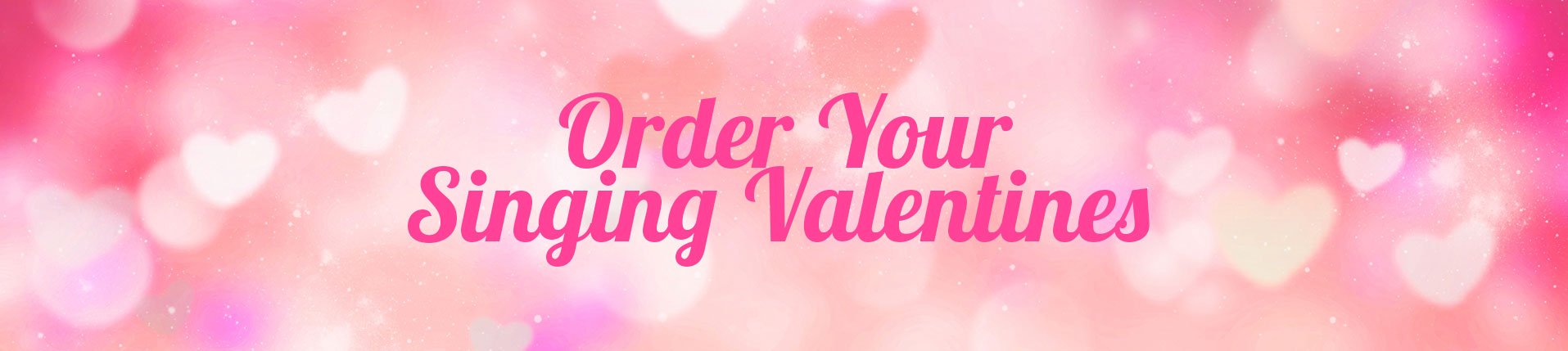 order your singing valentine today